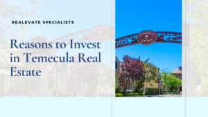 Reasons to Invest in Temecula Realevate Specialists
