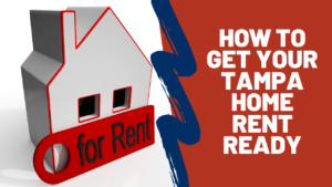 How to Get Your Tampa Home Rent Ready