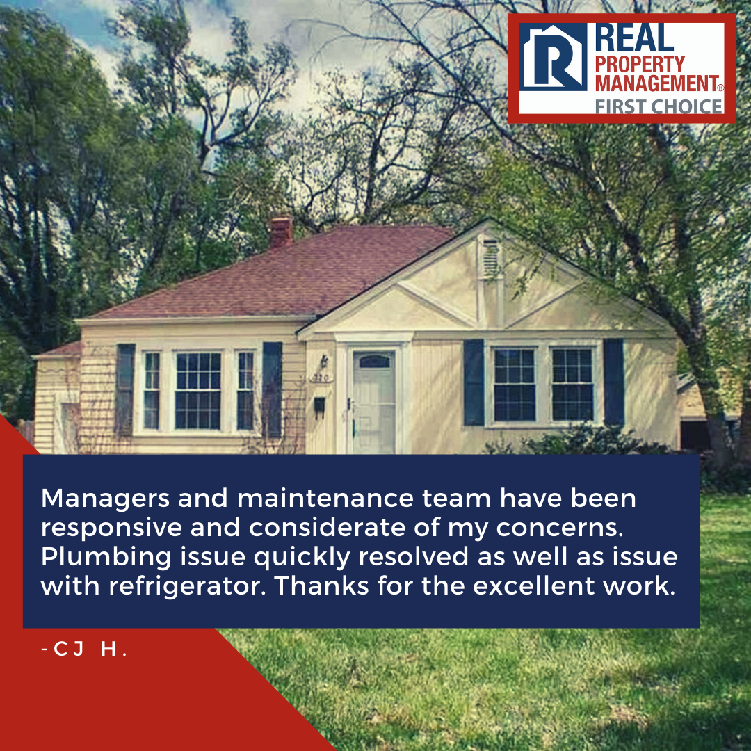Managers and Maintenance team have been responsive and considerate of my concerns. Plumbing issue quickly resolved as well as issue with refrigerator. Thanks for the excellent work. - CJ H.